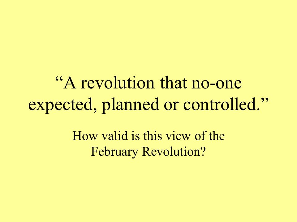 A revolution that no-one expected, planned or controlled.