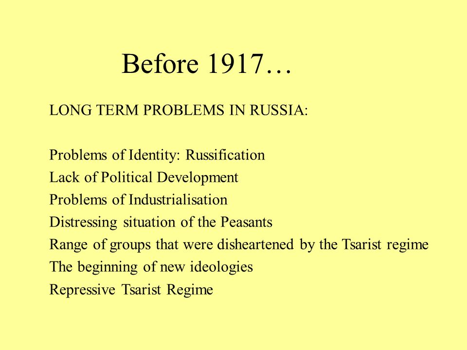 Before 1917… LONG TERM PROBLEMS IN RUSSIA: