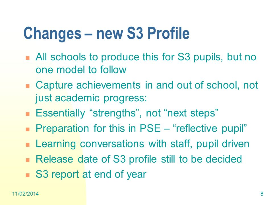 Changes – new S3 Profile All schools to produce this for S3 pupils, but no one model to follow.