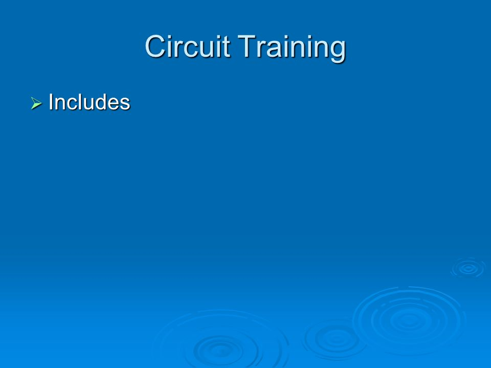 Circuit Training Includes