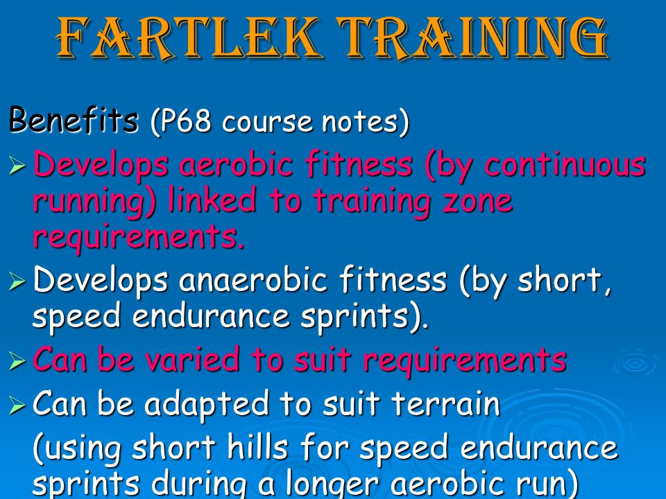 Fartlek Training Benefits (P68 course notes)
