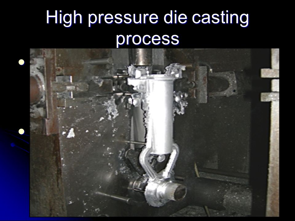 High pressure die casting process