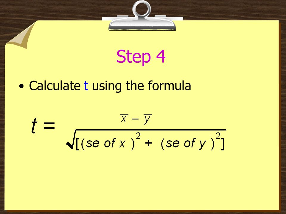 Step 4 Calculate t using the formula