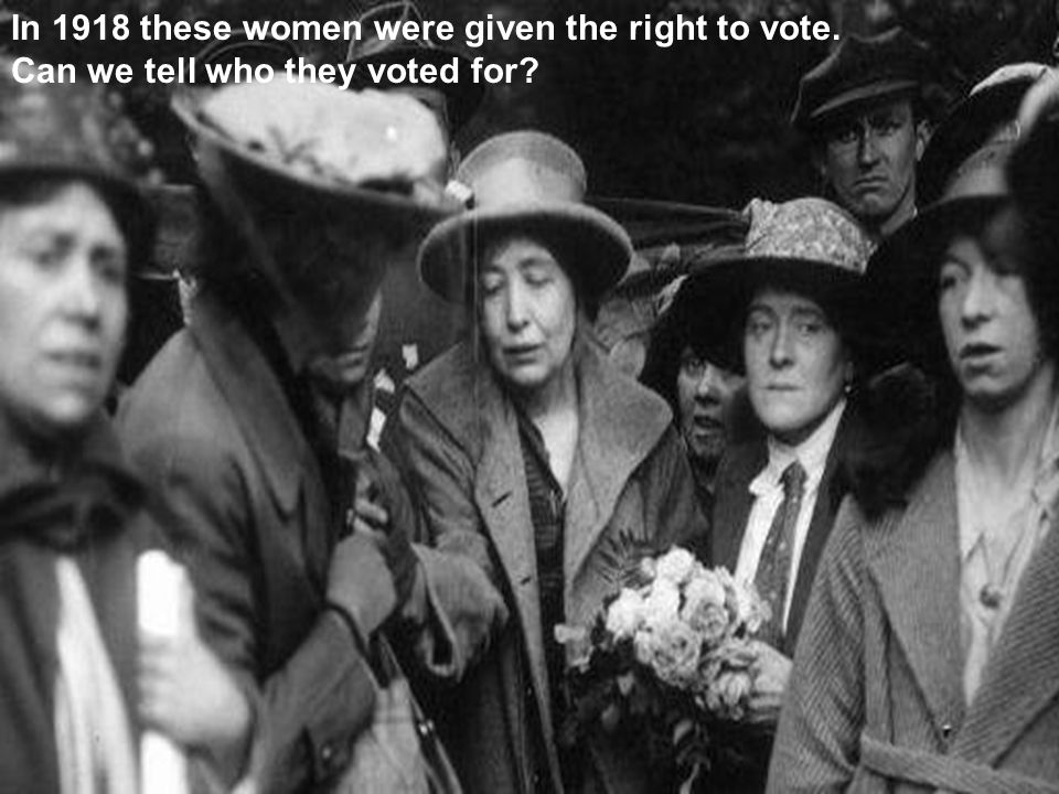 In 1918 these women were given the right to vote.
