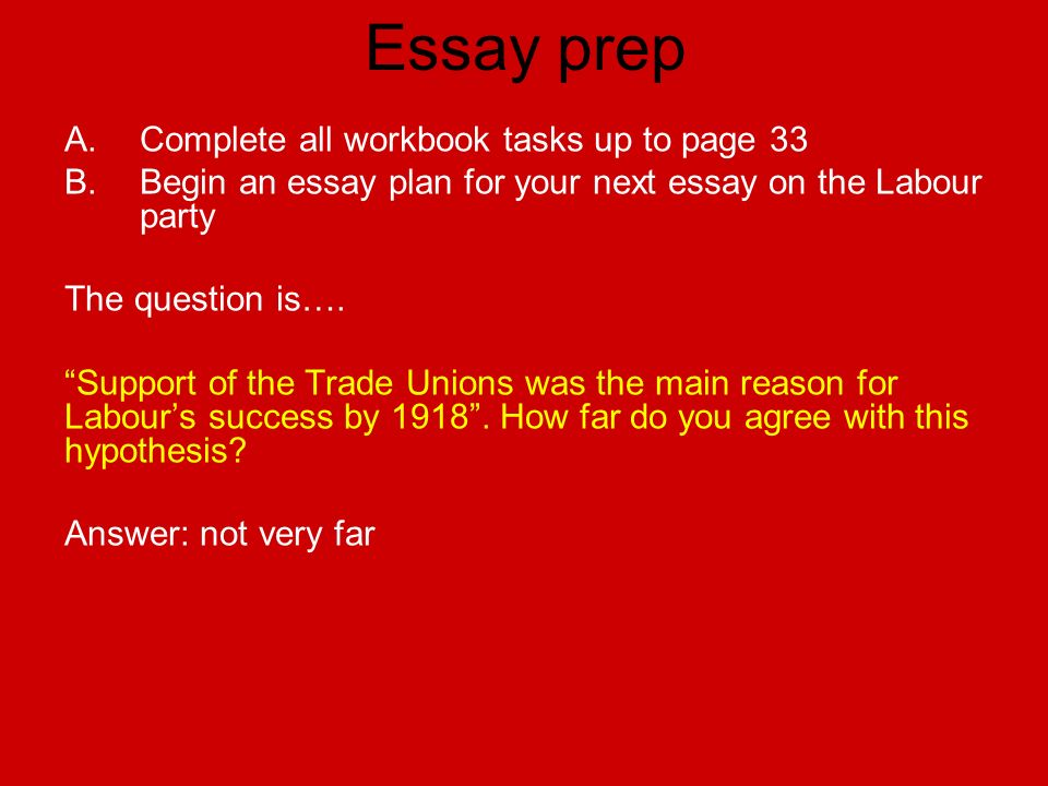 Essay prep Complete all workbook tasks up to page 33