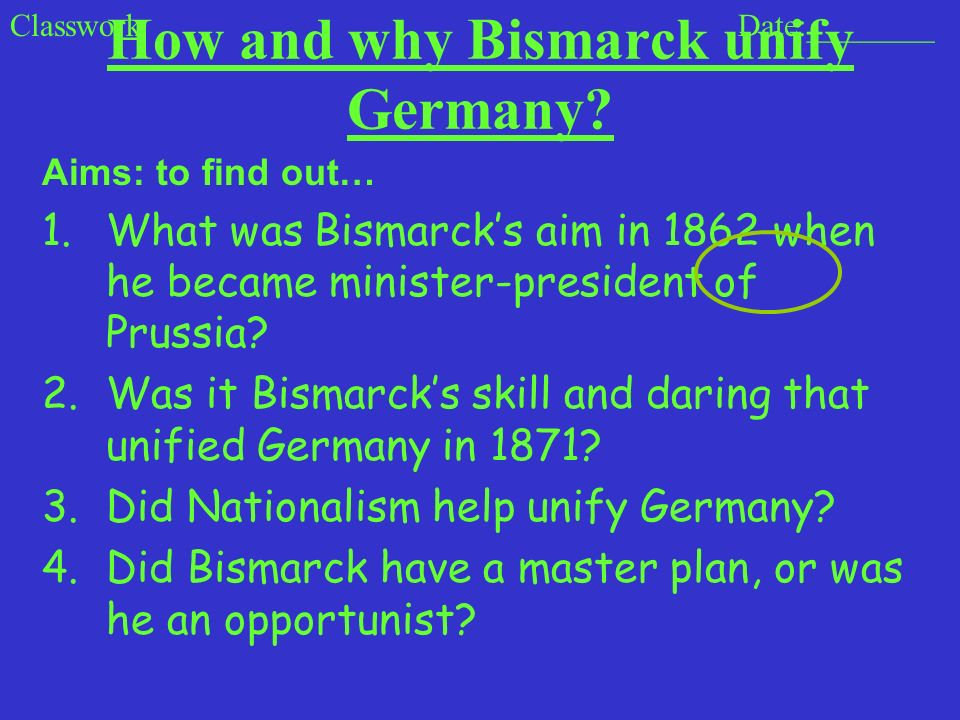How and why Bismarck unify Germany