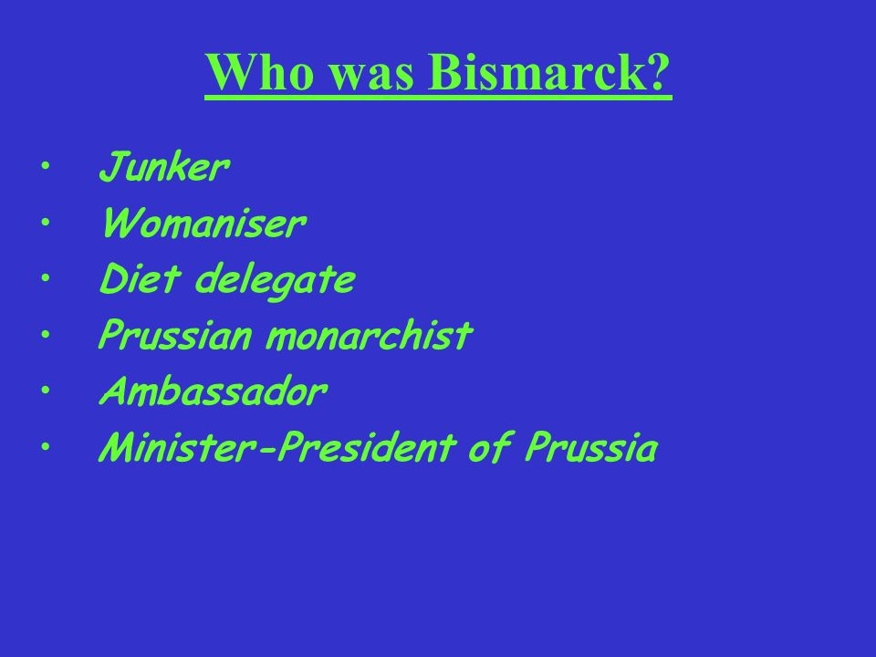 Who was Bismarck Junker Womaniser Diet delegate Prussian monarchist