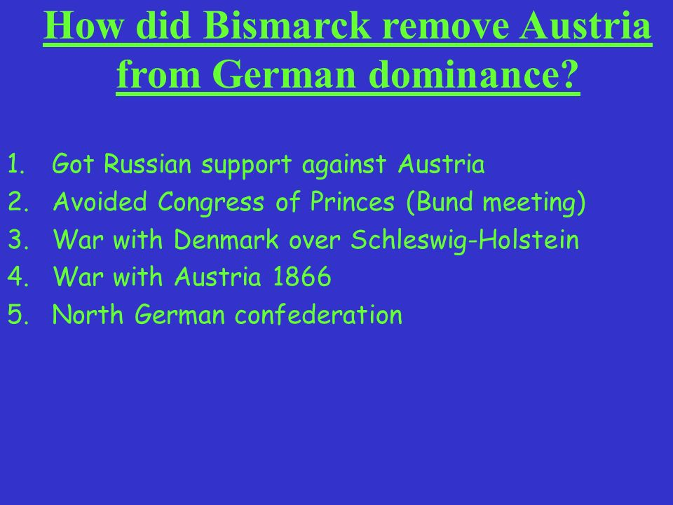 How did Bismarck remove Austria from German dominance