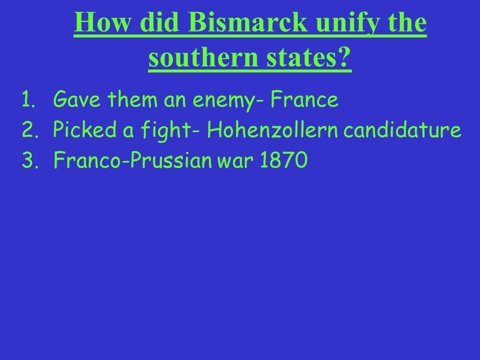 How did Bismarck unify the southern states