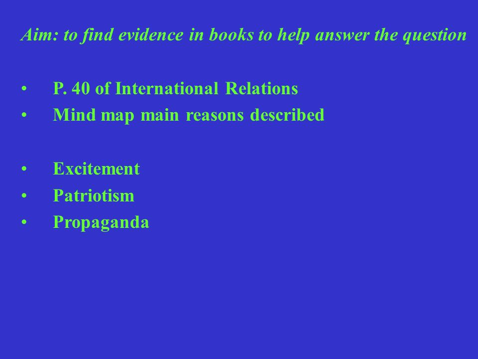 Aim: to find evidence in books to help answer the question