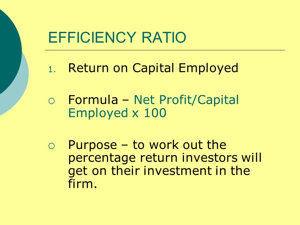 EFFICIENCY RATIO Return on Capital Employed