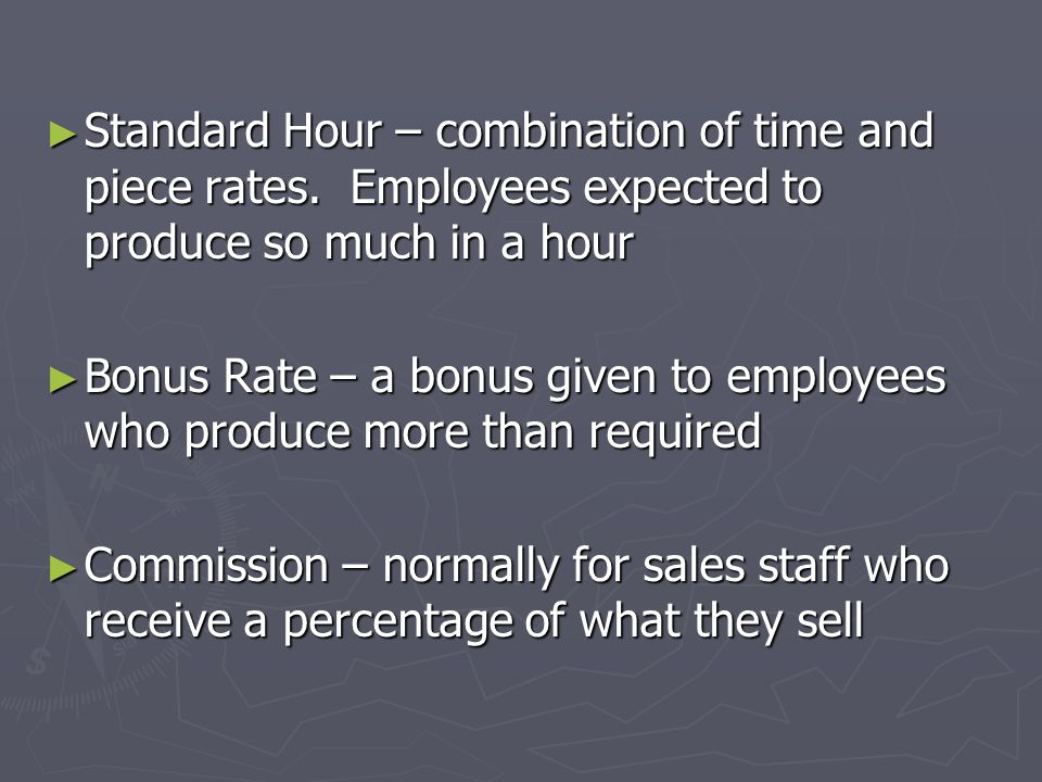 Standard Hour – combination of time and piece rates