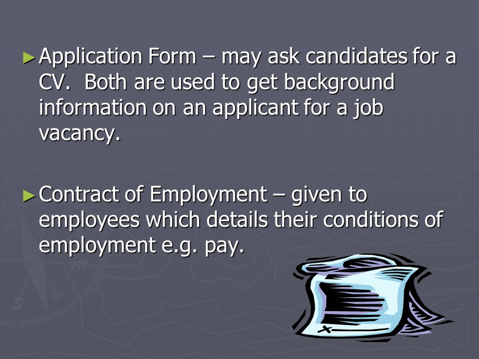 Application Form – may ask candidates for a CV