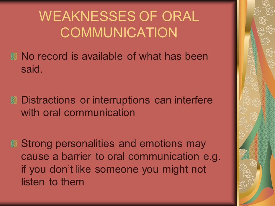 WEAKNESSES OF ORAL COMMUNICATION