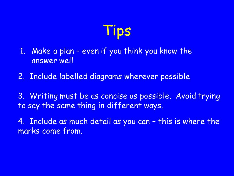 Tips Make a plan – even if you think you know the answer well