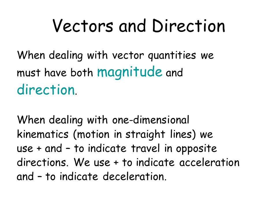 Vectors and Direction direction.