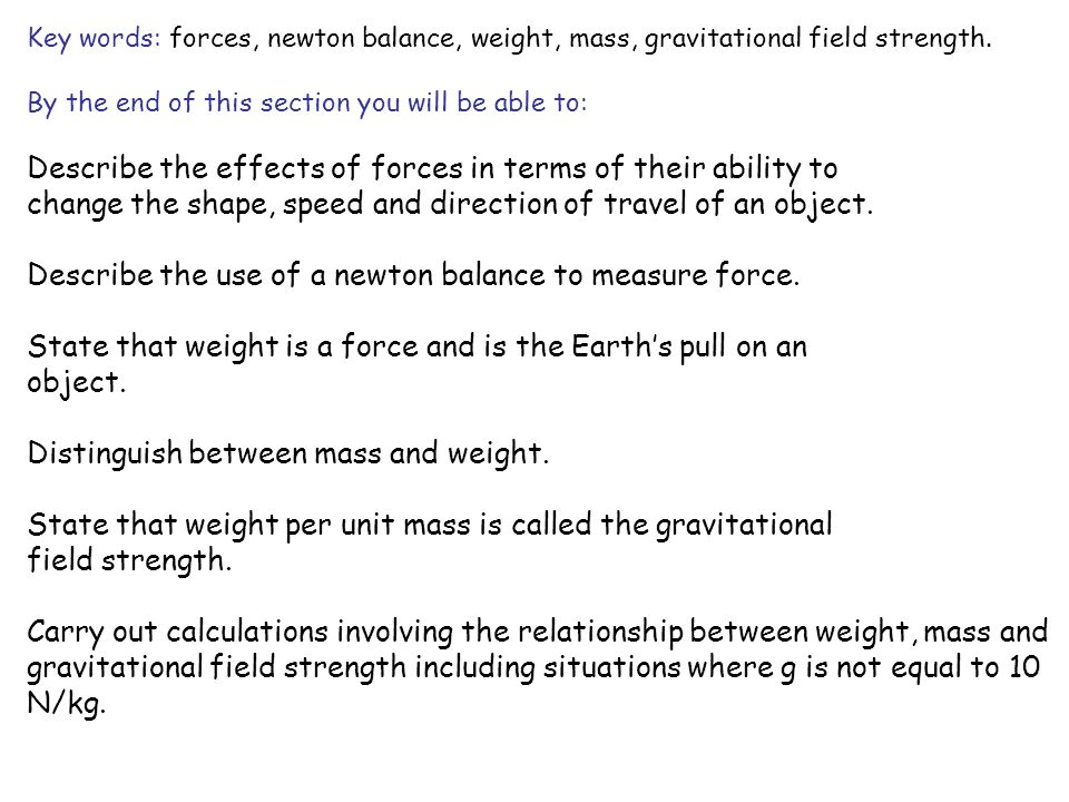 Describe the effects of forces in terms of their ability to