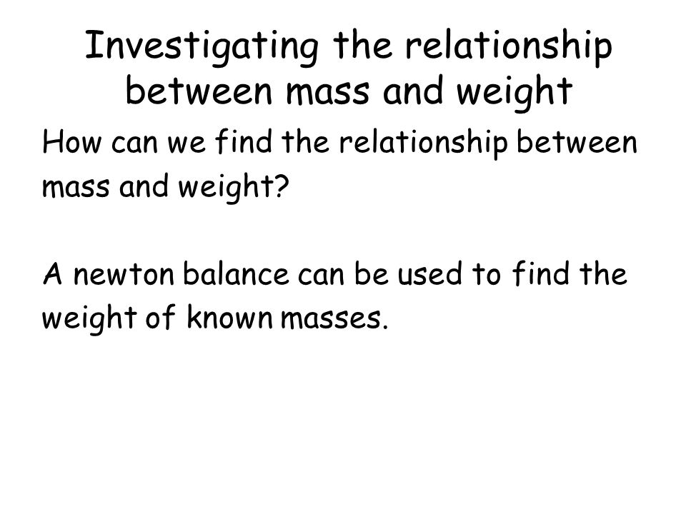 Investigating the relationship between mass and weight