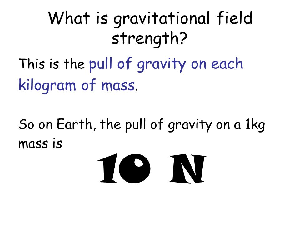 What is gravitational field strength