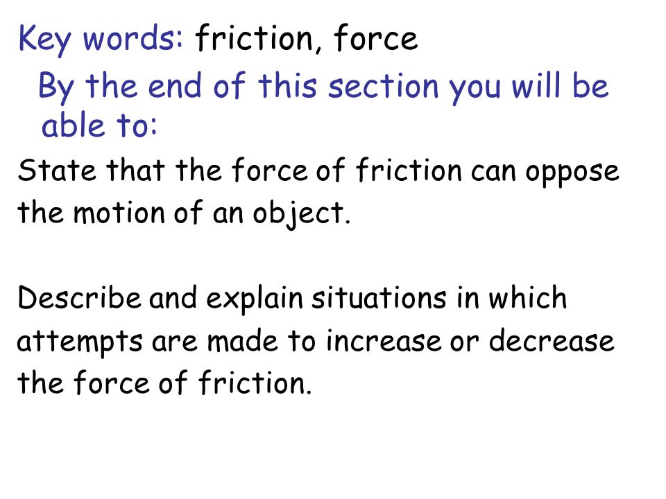 Key words: friction, force