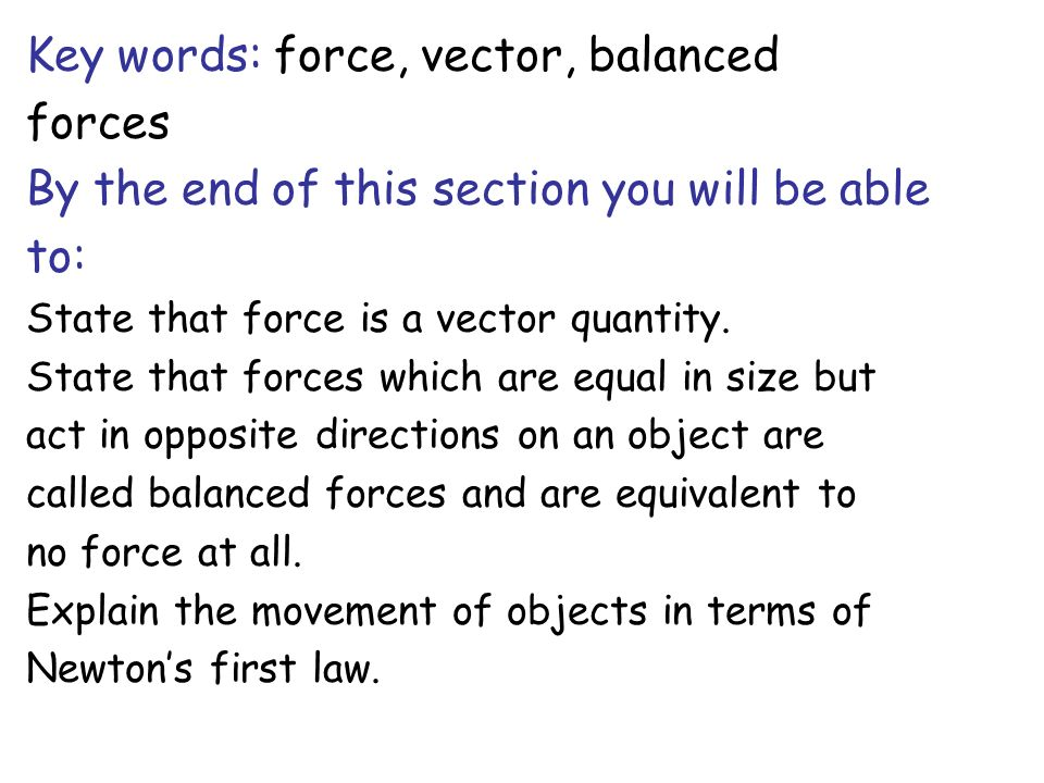Key words: force, vector, balanced forces