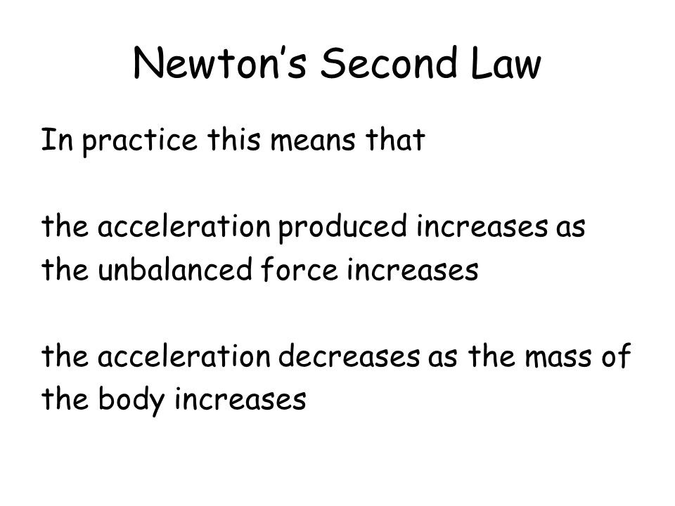 Newton's Second Law In practice this means that