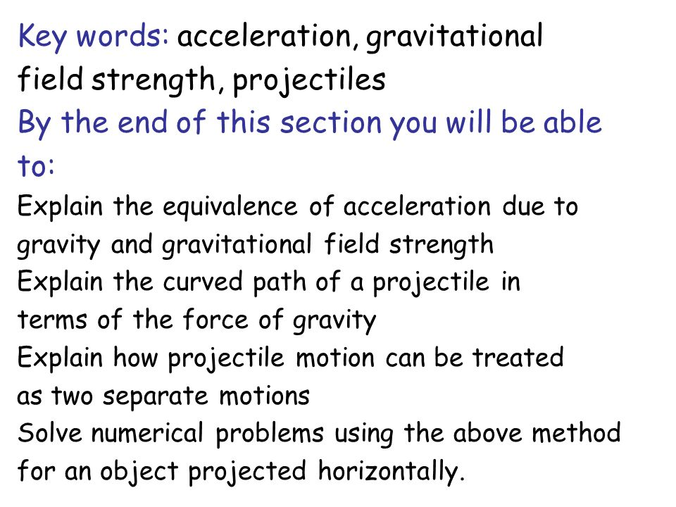 Key words: acceleration, gravitational field strength, projectiles
