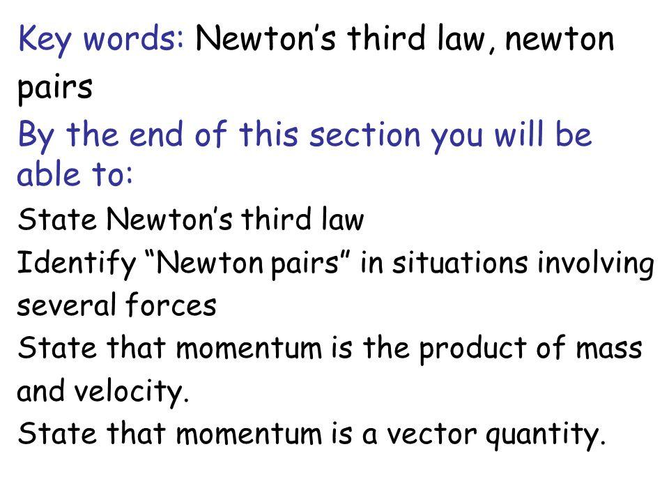 Key words: Newton's third law, newton pairs