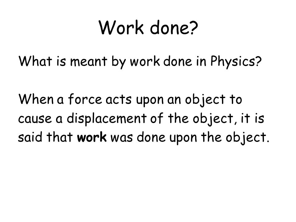 Work done What is meant by work done in Physics