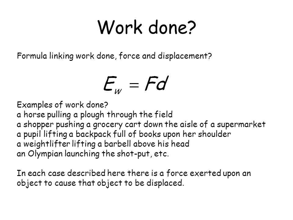 Work done Formula linking work done, force and displacement