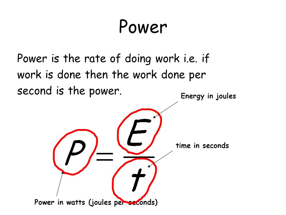 Power Power is the rate of doing work i.e. if