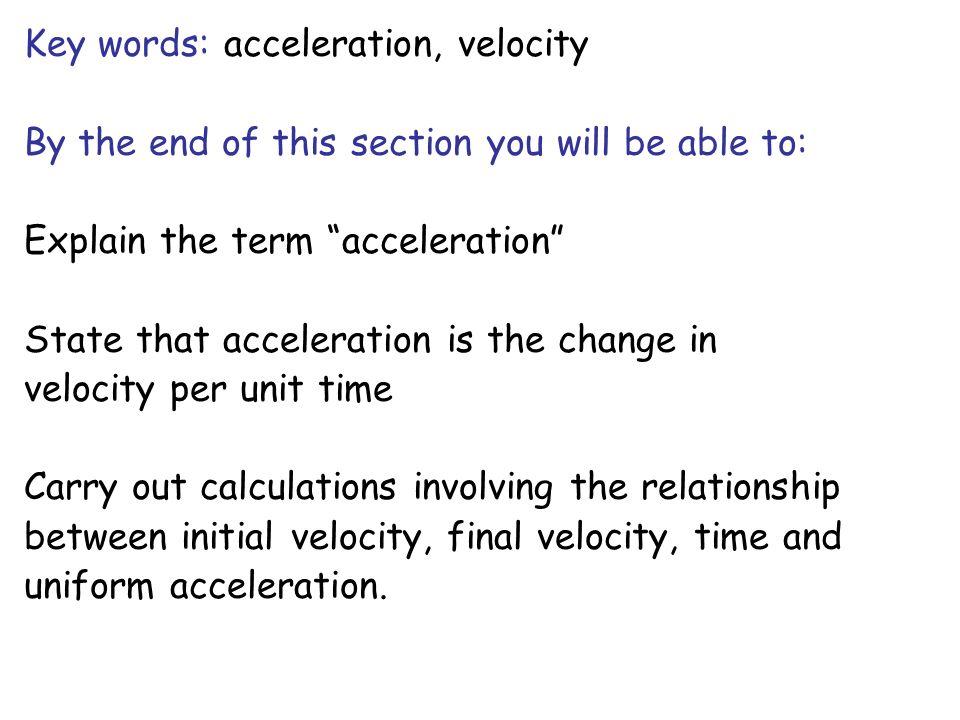 Key words: acceleration, velocity