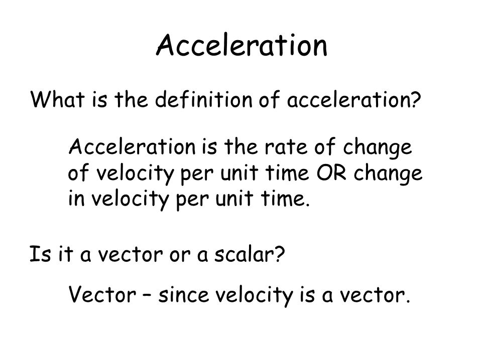 Acceleration What is the definition of acceleration