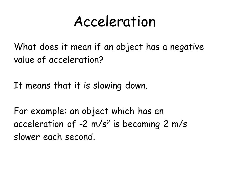 Acceleration What does it mean if an object has a negative