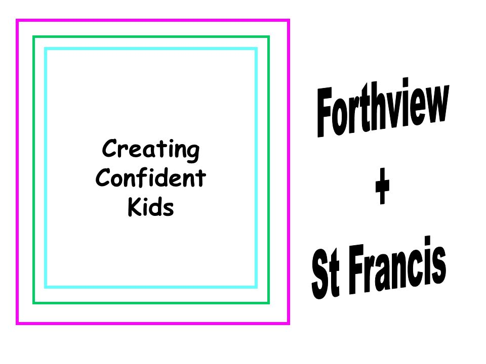 Forthview + St Francis Creating Confident Kids