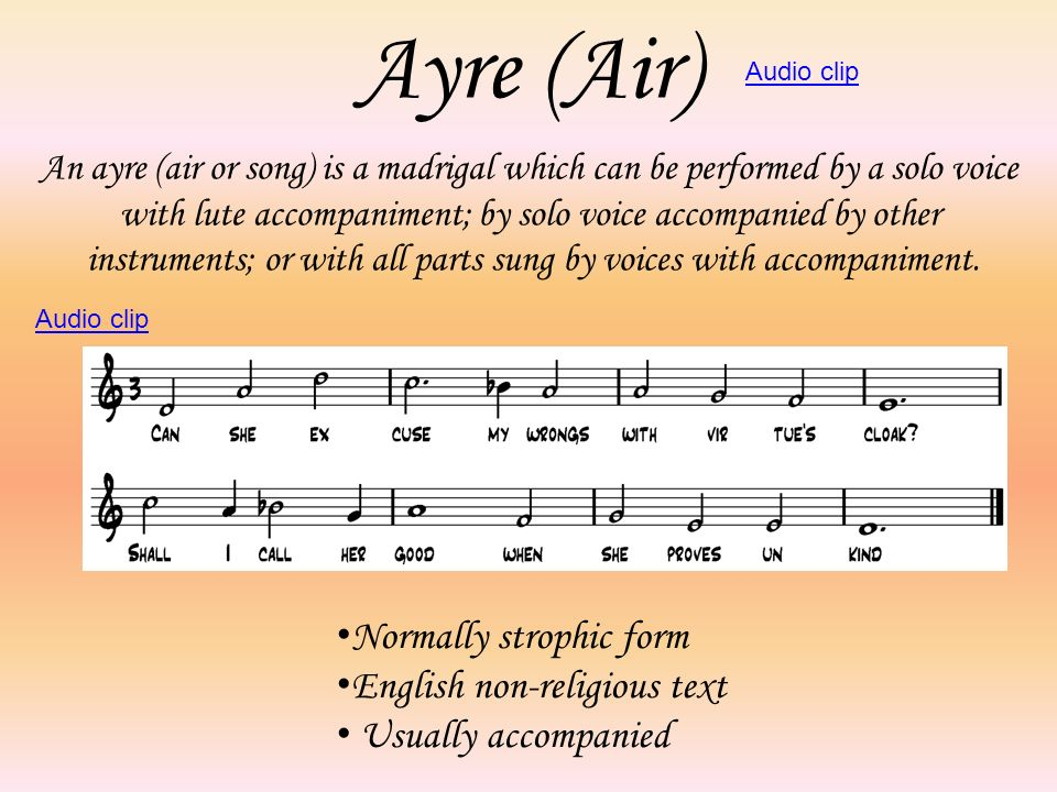 Ayre (Air) Normally strophic form English non-religious text
