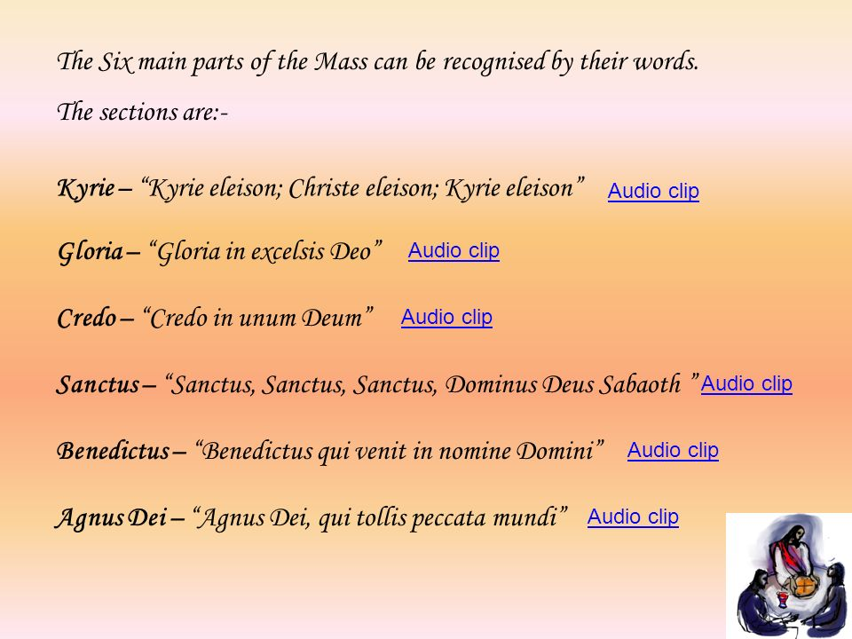 The Six main parts of the Mass can be recognised by their words.