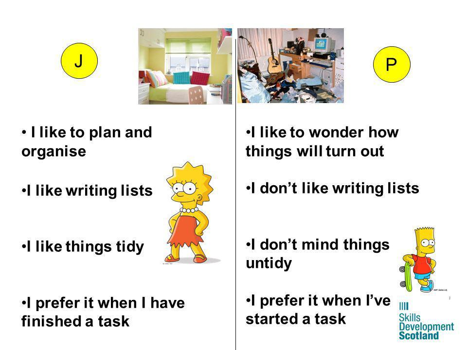 J P I like to plan and organise I like writing lists