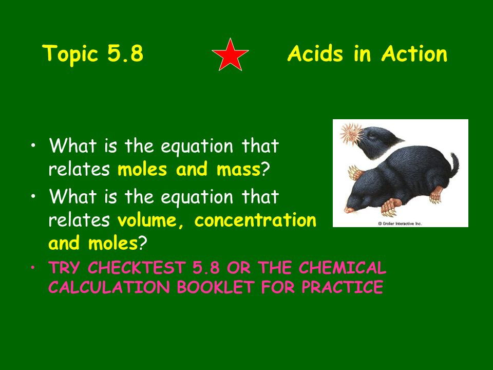 Topic 5.8 Acids in Action What is the equation that relates moles and mass