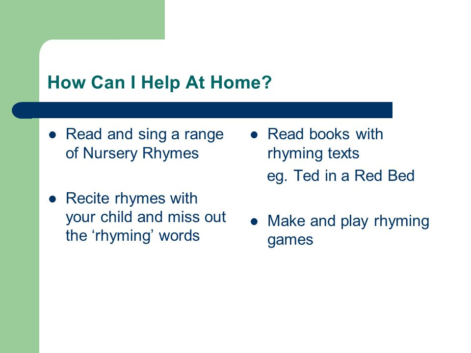How Can I Help At Home Read and sing a range of Nursery Rhymes