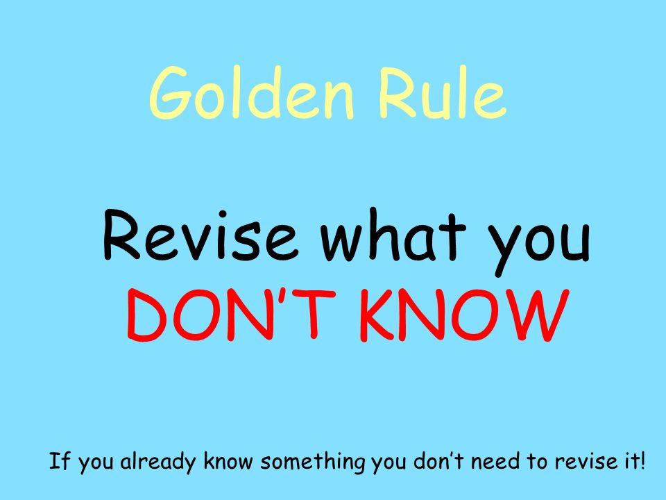 Revise what you DON'T KNOW