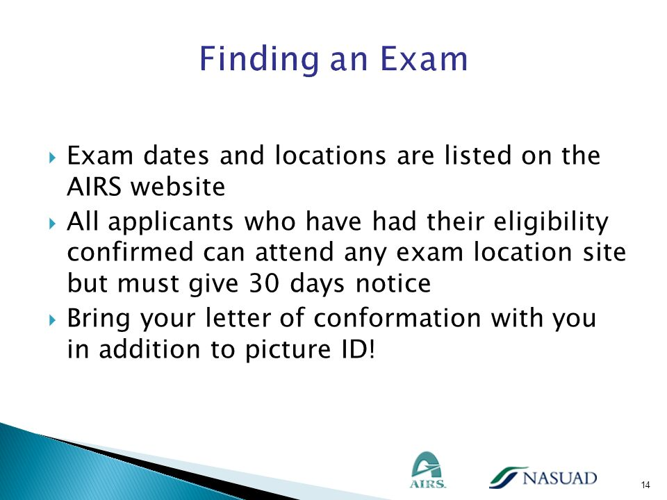 Finding an Exam Exam dates and locations are listed on the AIRS website.