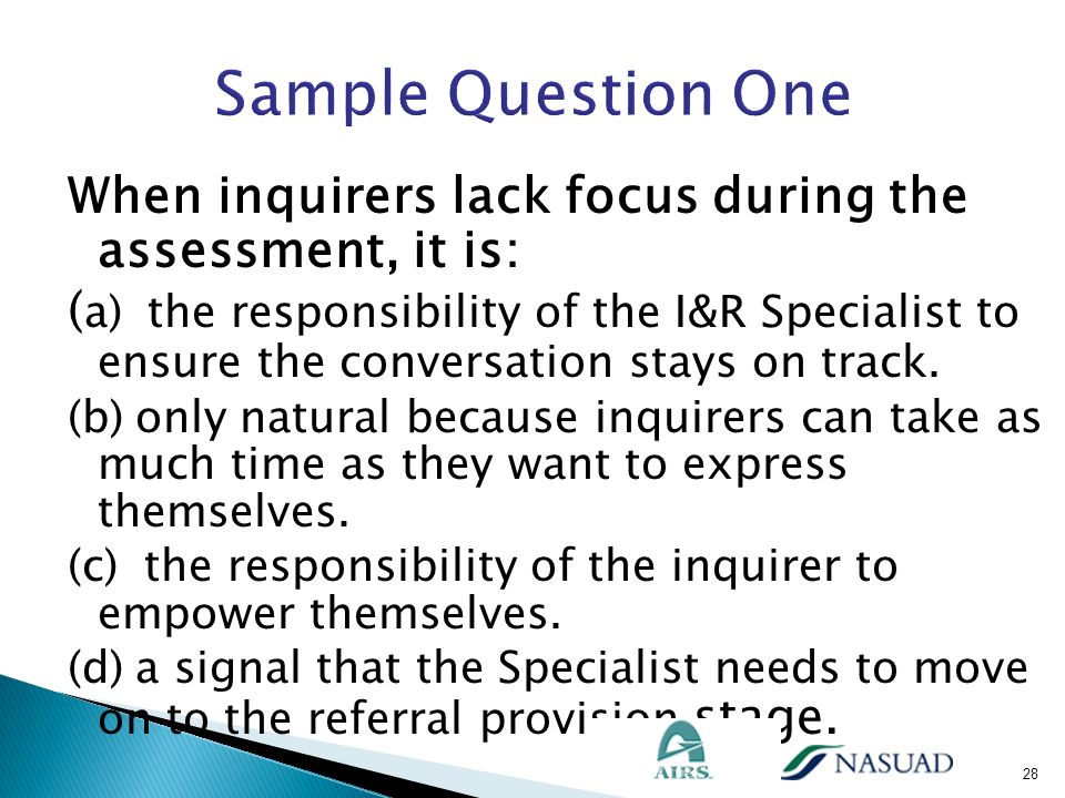 Sample Question One When inquirers lack focus during the assessment, it is: