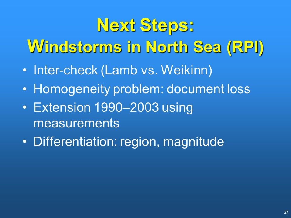 Next Steps: Windstorms in North Sea (RPI)