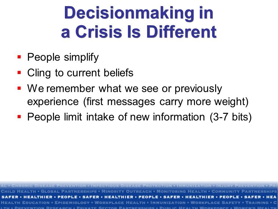 Decisionmaking in a Crisis Is Different