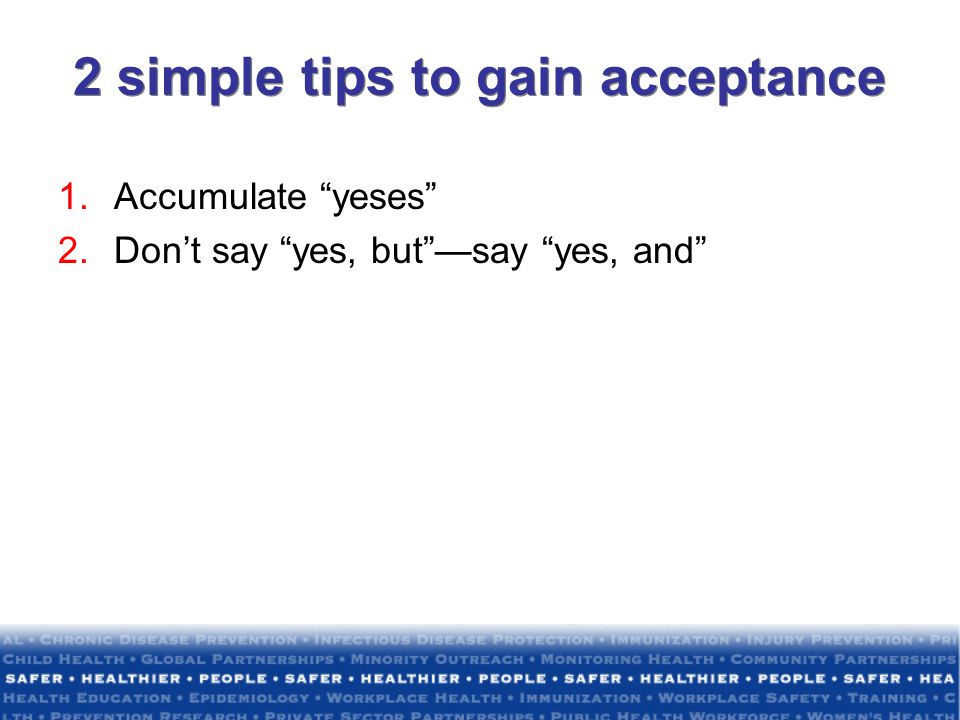 2 simple tips to gain acceptance