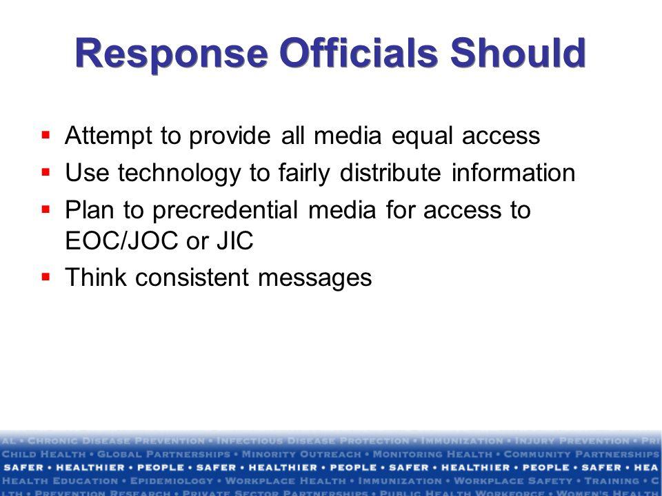 Response Officials Should