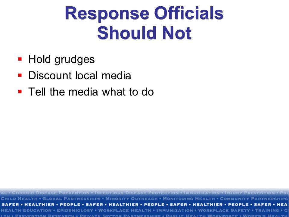 Response Officials Should Not