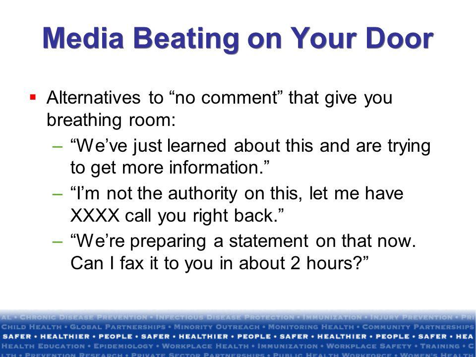 Media Beating on Your Door