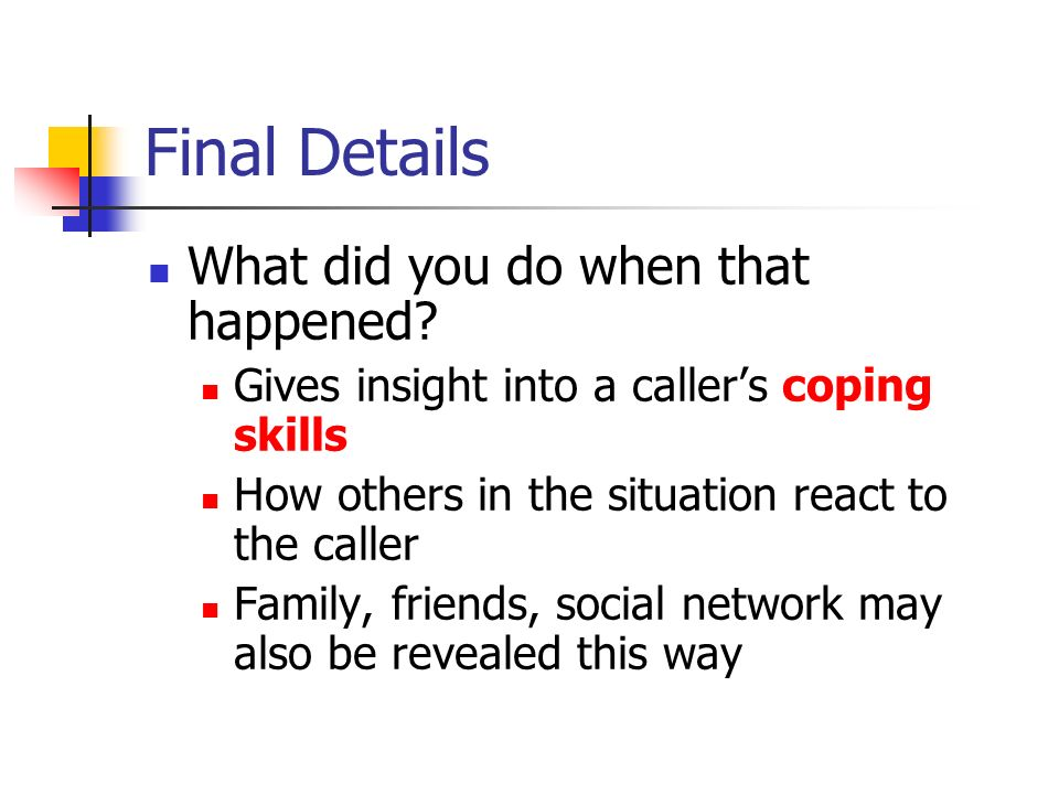 Final Details What did you do when that happened